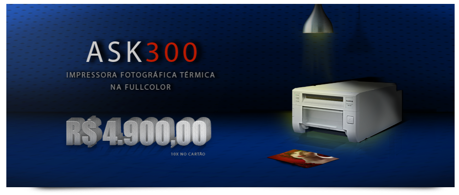Imprima você mesmo com qualidade fotográfica. ASK 300 na Fullcolor.